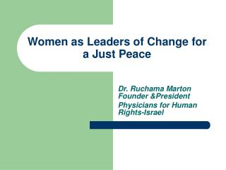 Women as Leaders of Change for a Just Peace