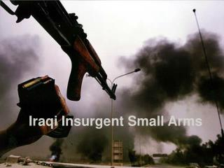 Iraqi Insurgent Small Arms