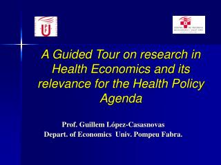 A Guided Tour on research in Health Economics and its relevance for the Health Policy Agenda