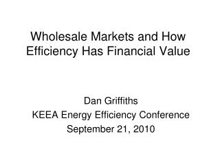 Wholesale Markets and How Efficiency Has Financial Value