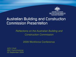 Reflections on the Australian Building and Construction Commission 2009 Workforce Conference