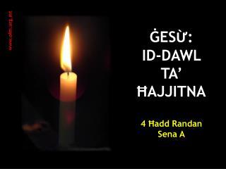 ĠESỪ:  ID-DAWL  TA' ĦAJJITNA 4 Ħadd Randan  Sena A
