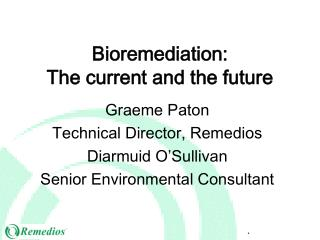 Bioremediation: The current and the future