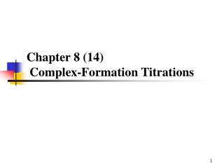 Chapter 8 (14)  Complex-Formation Titrations