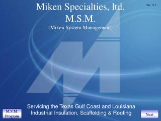 Miken Specialties, ltd. M.S.M. (Miken System Management)