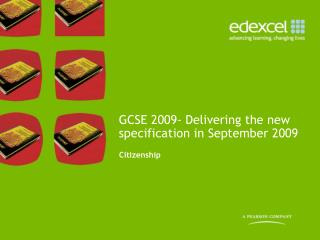 GCSE 2009- Delivering the new specification in September 2009