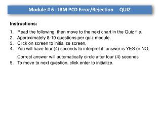 Module # 6 - IBM PCD Error/Rejection     QUIZ