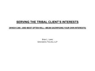 SERVING THE TRIBAL CLIENT'S INTERESTS