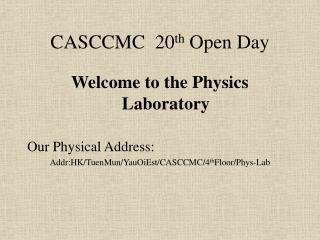 CASCCMC  20 th  Open Day