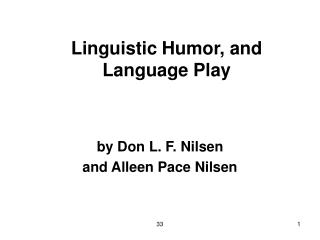 Linguistic Humor, and Language Play