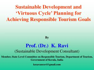 Sustainable Development and   Virtuous Cycle  Planning for Achieving Responsible Tourism Goals