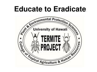 Educate to Eradicate