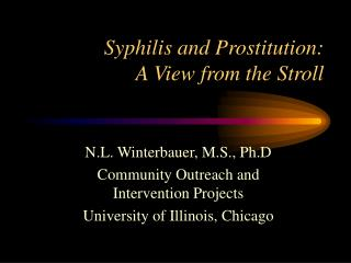 Syphilis and Prostitution:   A View from the Stroll