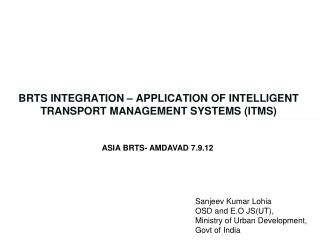 BRTS INTEGRATION – APPLICATION OF Intelligent  TranSPORT  MANAGEMENT  systemS  (ITMS)