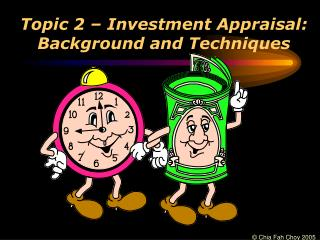 Topic 2 – Investment Appraisal: Background and Techniques
