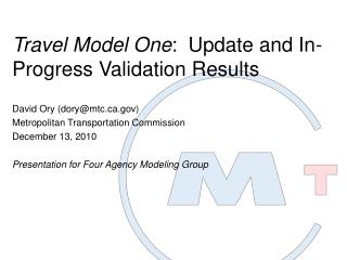 Travel Model One :  Update and In-Progress Validation Results