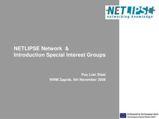 NETLIPSE Network  & Introduction Special Interest Groups