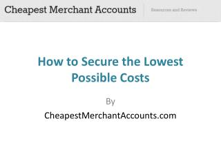 How to Secure the Lowest Possible Costs