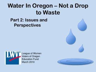Water In Oregon – Not a Drop to Waste