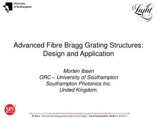 Advanced Fibre Bragg Grating Structures: Design and Application