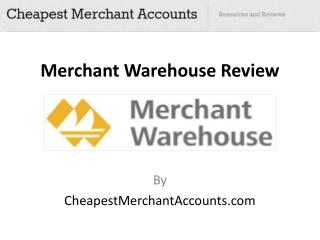 Merchant Warehouse Review