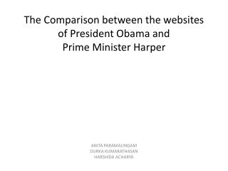 The Comparison between the websites   of President Obama and  Prime Minister Harper
