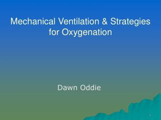 Mechanical Ventilation & Strategies  for Oxygenation