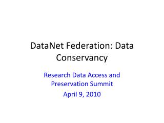 DataNet Federation: Data Conservancy