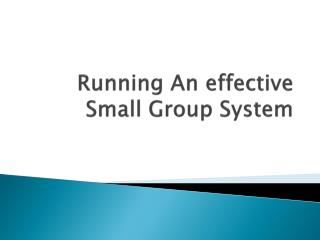 Running An effective Small Group System