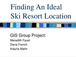 Finding An Ideal Ski Resort Location