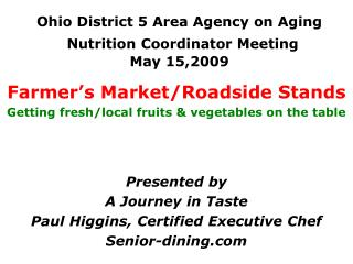 Ohio District 5 Area Agency on Aging Nutrition Coordinator Meeting             May 15,2009