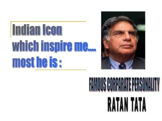 Indian Icon which inspire me…. most he is :