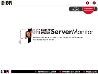 Monitors and reacts to network and server failures to ensure maximum network uptime