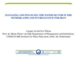 MANAGING AND FINANCING THE WATER SECTOR IN THE NETHERLANDS AND ITS RELEVANCE FOR IRAN