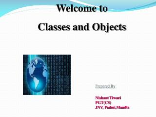 Welcome to  Classes and Objects