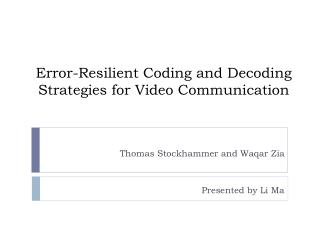 Error-Resilient Coding and Decoding Strategies for Video Communication