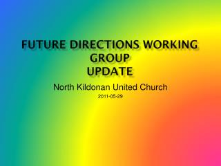 FUTURE DIRECTIONS WORKING GROUP UPDATE