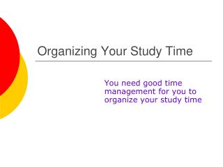 Organizing Your Study Time