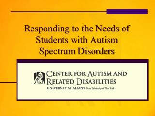 Responding to the Needs of Students with Autism Spectrum Disorders