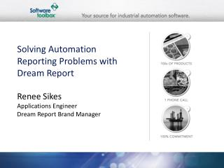 Solving Automation Reporting Problems with Dream Report