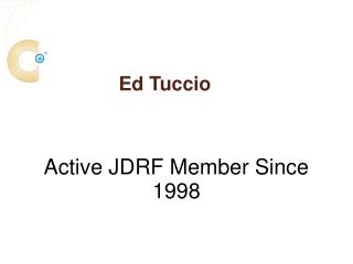 Ed Tuccio Has Been an Active JDRF Member Since 1998
