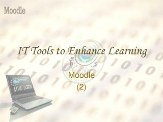 IT Tools to Enhance Learning