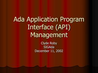 Ada Application Program Interface (API) Management