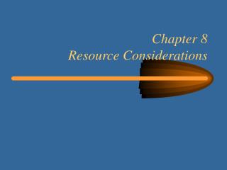 Chapter 8 Resource Considerations