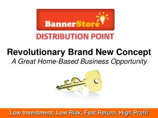 Revolutionary Brand New Concept A Great Home-Based Business Opportunity