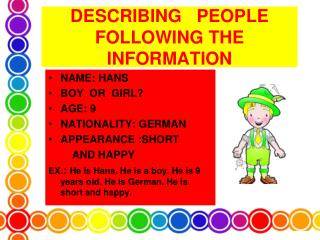 DESCRIBING   PEOPLE FOLLOWING THE INFORMATION
