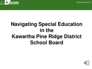 Navigating Special Education in the  Kawartha Pine Ridge District School Board