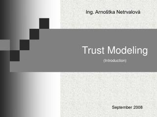 Trust Modeling ( Introduction)