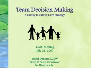 Team Decision Making  A Family to Family Core Strategy