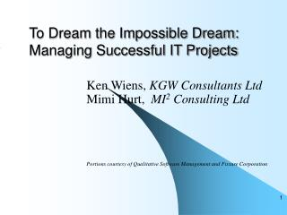 To Dream the Impossible Dream: Managing Successful IT Projects